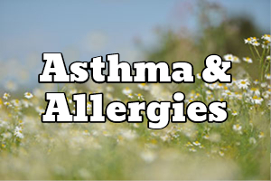 Asthma and Allergies Information