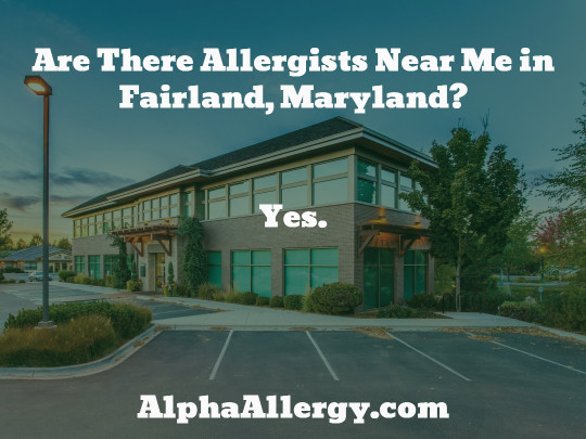 are there allergists near fairland maryland? yes. alpha allergy